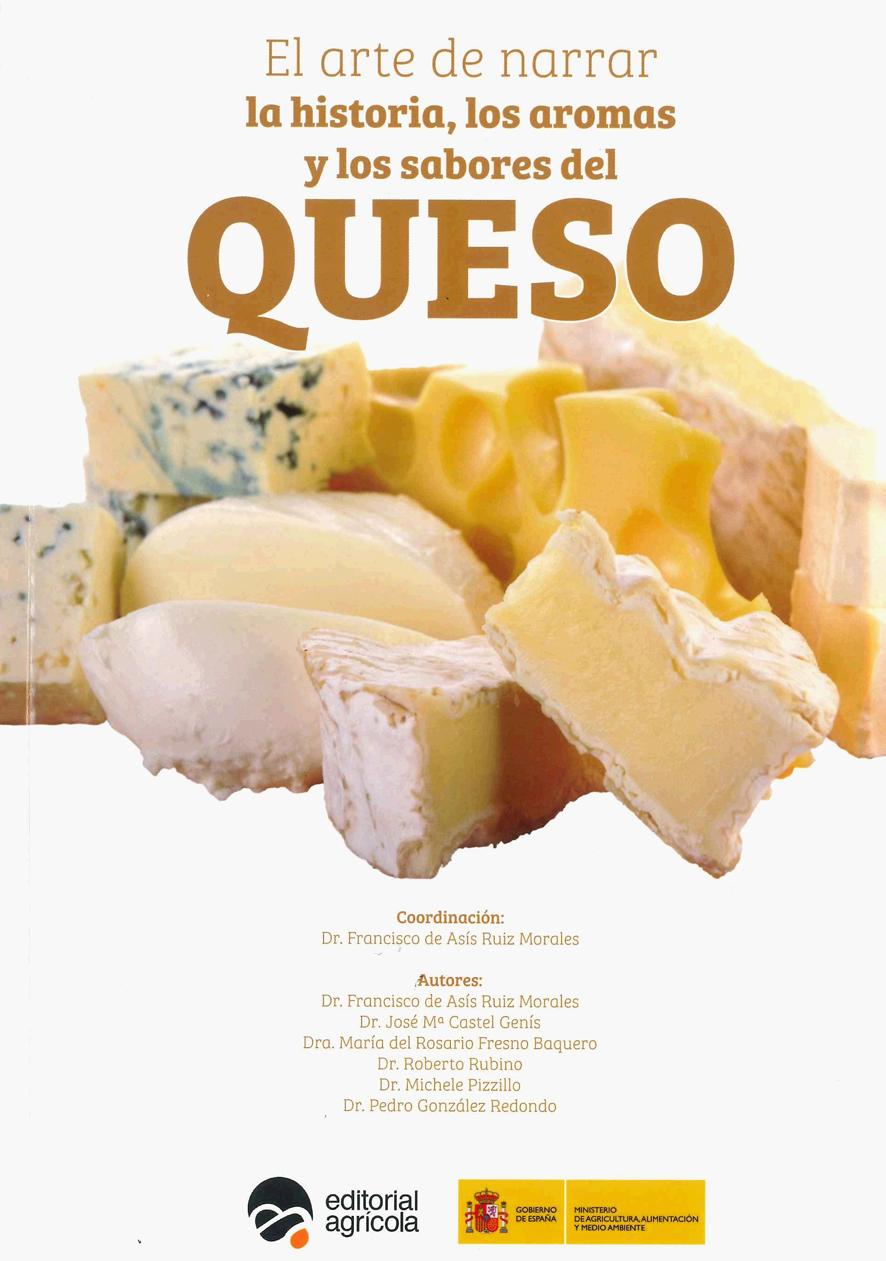 El arte de narrar la historia, los aromas y los sabores del queso