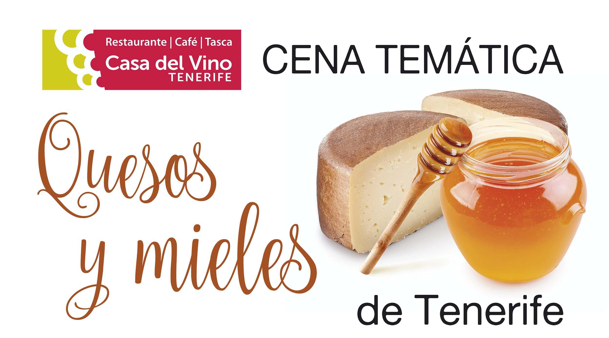 Cena temática de quesos y mieles de Tenerife. Casa del Vino Tenerife 17 de marzo
