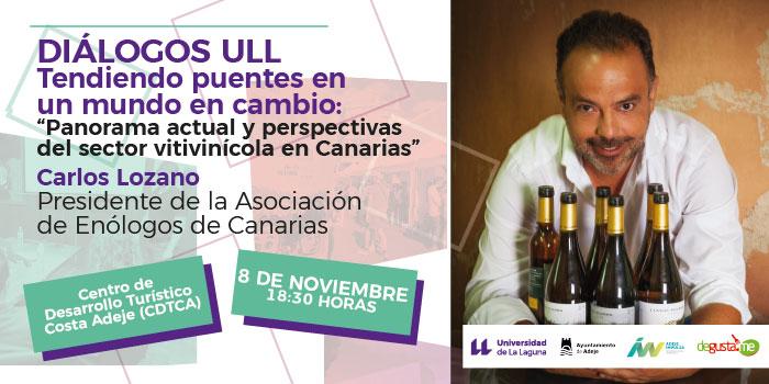 El enólogo Carlos Lozano protagonizará una nueva edición de Diálogos ULL en Adeje