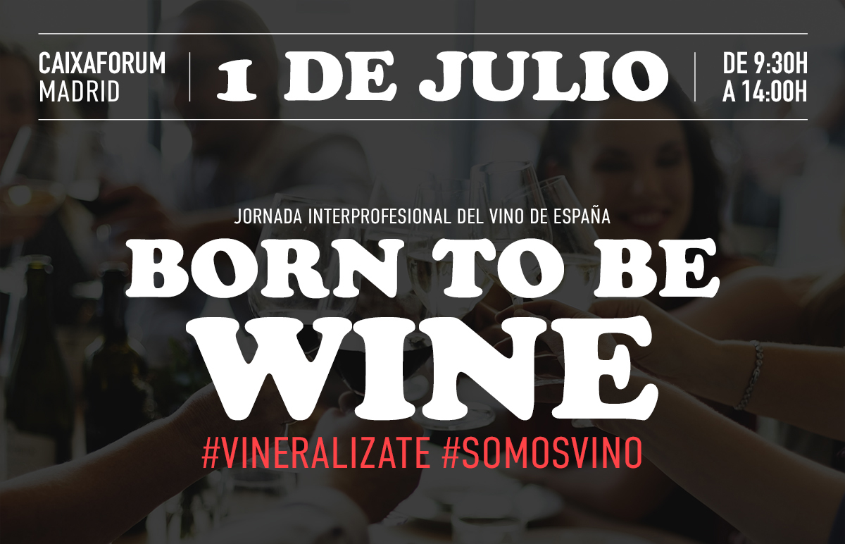 BORN TO BE WINE, Jornada Interprofesional del Vino de España